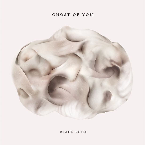 Ghost Of You - Black Yoga, 2018