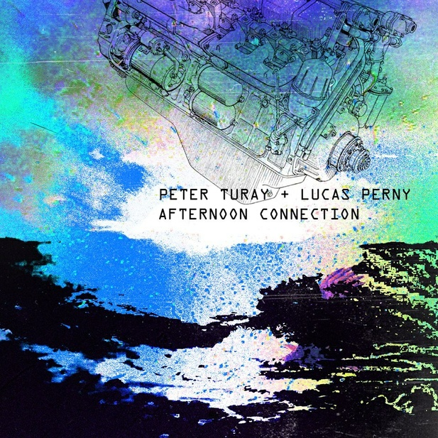 Peter Turay + Lucas Perny - Afternoon Connection