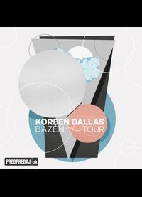 Korben Dallas - Bazén Tour 2019