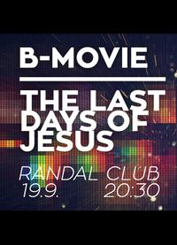 B-Movie / The Last Days of Jasus (BA)